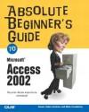 Absolute Beginner's Guide To Microsoft Access 2002 - Susan Sales Harkins, Mike Gunderloy