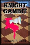 Knight Gambit - Richard F. West