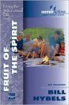Fruit of the Spirit: Living the Supernatural Life - Bill Hybels