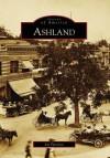 Ashland, Oregon (Images of America Series) - Arcadia Publishing