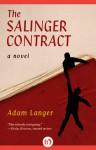 The Salinger Contract: A Novel - Adam Langer