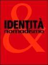 Identità e nomadismo - Lanfranco Binni, Enrica Capussotti, Ross Formann, Lorenzo Fusi, Armando Gnisci, Marco Pierini