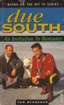 Due South: An Invitation To Romance - Tom McGregor