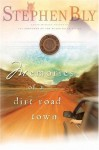 Memories of a Dirt Road Town - Stephen Bly