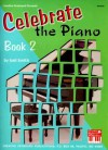 Celebrate the Piano Book 2 - Gail Smith