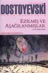 Ezilmiş ve Aşağılanmışlar - Fyodor Dostoyevsky