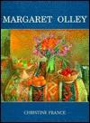 Margaret Olley - Christine France