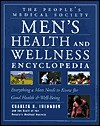 The People's Medical Society Men's Health and Wellness Encyclopedia - Charles B. Inlander, People's Medical Society