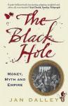 The Black Hole: Money, Myth And Empire - Jan Dalley