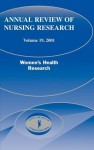 Annual Review of Nursing Research, Volume 19, 2001: Women's Health Research - Diana Taylor