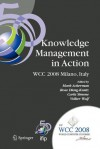 Knowledge Management in Action: Ifip 20th World Computer Congress, Conference on Knowledge Management in Action, September 7-10, 2008, Milano, Italy - Mark Ackerman, Rose Dieng-Kuntz, Carla Simone, Volker Wulf