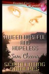 'Tween Hopeful and Hopeless - Sam Cheever