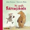 Die große Bärenschule - John Yeoman, Konstantin Graudus, Audiolino OHG