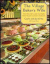 The Village Baker's Wife: The Desserts and Pastries that Made Gayle's Famous - Joe Ortiz