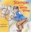 Scamper and the Horse Show - Jessie Haas, Margot Apple