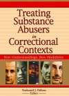 Treating Substance Abusers in Correctional Contexts: New Understandings, New Modalities - Nathaniel Pallone