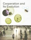 Cooperation and Its Evolution (Life & Mind: Philosophical Issues in Biology & Psychology) - Kim Sterelny, Richard Joyce, Brett Calcott, Ben Fraser