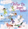 What Do Angels Wear? - Eileen Spinelli, Emily Arnold McCully
