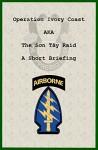 Operation Ivory Coast: A. K. A. The Son Tay Raid: A Short Briefing - Tom Davis