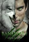Banewolf (Dark Siren, #2) - Eden Ashley
