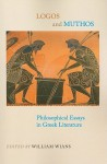 Logos and Muthos: Philosophical Essays in Greek Literature (SUNY Series in Ancient Greek Philosophy) - William Wians