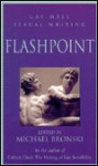 Flashpoint: Gay Male Sexual Writing - Michael Bronski