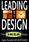 Leading by Design: The Ikea Story - Bertil Torekull, Joan Tate