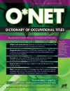 O*NET Dictionary of Occupational Titles - Michael Farr, Laurence Shatkin