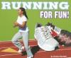Running for Fun! (For Fun!) (For Fun!) - Jessica Deutsch