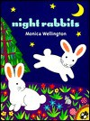 Night Rabbits - Monica Wellington