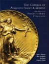 The Coinage Of Augustus Saint Gauden: As Illustrated By The Phillip H. Morse Collection - James L. Halperin, Mark Van Winkle, Gregory J. Rohan, Jon Amato
