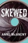 Skewed - Anne McAneny