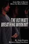 The Ultimate Breathing Workout (Revised Edition) - Jaime Vendera, Molly Burnside, Stephanie Keen