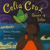 Celia Cruz, Queen of Salsa - Veronica Chambers, Julie Maren