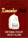 Remember Milk: How to Make a To Do List and Get it All Done - Lizbeth Morton, Tiffany Stock