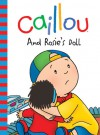 Caillou: And Rosie's Doll - Francine Allen, CINAR Animation