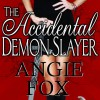 The Accidental Demon Slayer - Angie Fox, Lyssa Graham