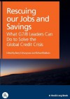 Rescuing our Jobs and Savings: What G7/8 Leaders Can Do to Solve the Global Credit Crisis (VoxEU.org eBooks) - Barry Eichengreen, Richard Baldwin