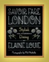 Savoir Fare London: Stylish and Affordable Dining - Elaine Louie, Phil Nicholls