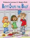Betty Stops The Bully (Growing Up Happy) - Lawrence E. Shapiro
