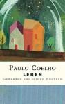 Leben: Gedanken aus seinen Büchern - Paulo Coelho, Maralde Meyer-Minnemann, Cordula Swoboda Herzog
