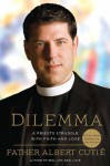 Dilemma: A Priest's Struggle with Faith and Love by Father Albert Cutie (3-Jan-2012) Paperback - Albert Cutie