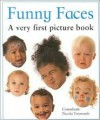 Funny Faces: A Very First Picture Book (Very First Picture Books (Lorenz Board Books)) - Nicola Tuxworth, Caroline Beattie, Lucy Tizard