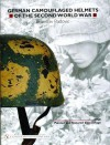 German Camouflaged Helmets of the Second World War: Volume 2: Wire, Netting, Covers, Straps, Interiors, Miscellaneous - Branislav Radovic