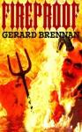 Fireproof - Gerard Brennan