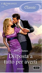 Disposta a tutto per averti (Desperate Duchesses by the Numbers Vol. 2) - Eloisa James
