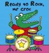 Ready to Rock MR Croc?. by Jo Lodge - Jo Lodge
