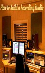 How to Build a Recording Studio - John McCarthy