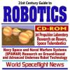 21st Century Complete Guide To Robotics, Nasa Jet Propulsion Laboratory (Jpl) Research On Mars Rovers, Space Telerobotics, Navy Space And Naval Warfar ... Nced Undersea Robot Technology, Ua Vs (Cd Rom) - World Spaceflight News