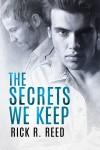 The Secrets We Keep - Rick R. Reed